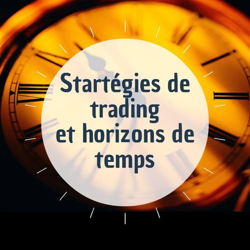 Stratégie de trading et horizons de temps