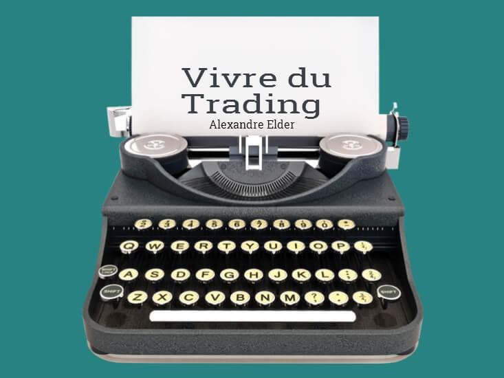 Vivre du trading d'Alexandre Elder