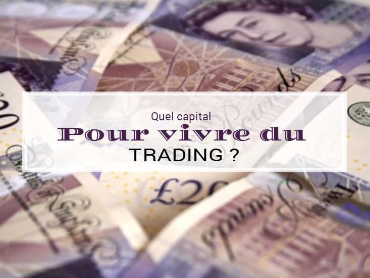 Quel capital pour vivre du trading?