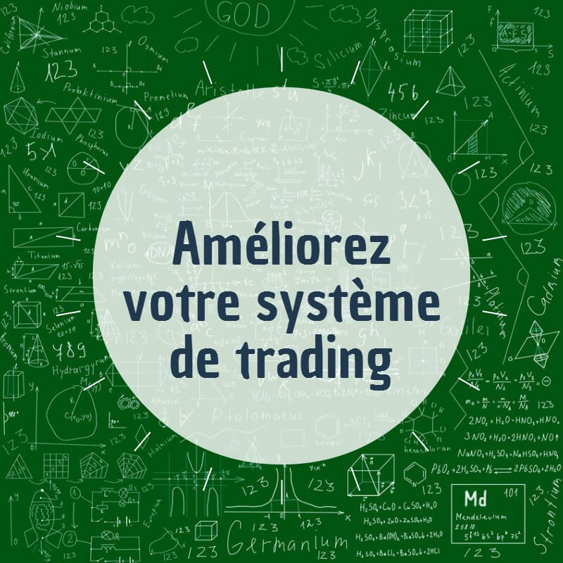 Améliorer votre système de trading : 1ère étape