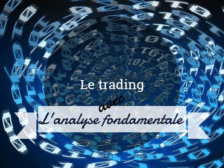 Améliorer votre système de trading, 5ème étape : l'analyse fondamentale