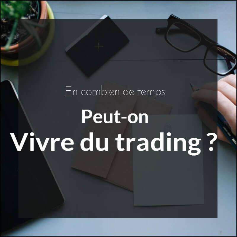 En combien de temps peut-on vivre du trading ?