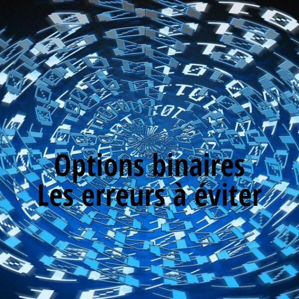 Les erreurs des traders d'options binaires