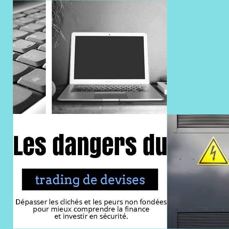 Les dangers du trading de devises